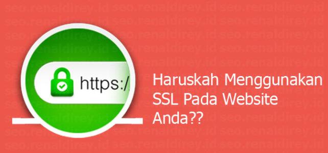 Haruskah Menggunakan SSL Pada Website Anda??