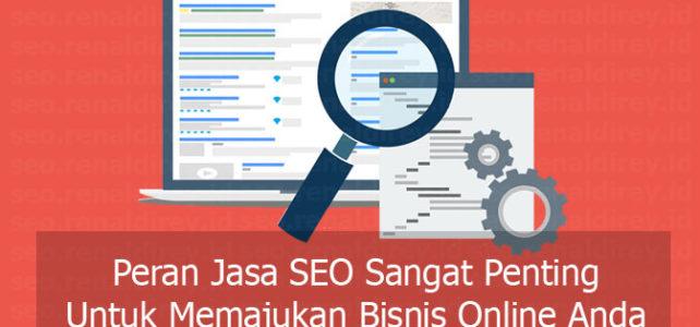 Peran Jasa SEO Jakarta Sangat Penting Untuk Memajukan Bisnis Online Anda