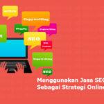 Menggunakan Jasa SEO Depok Sebagai Strategi Online Marketing: Untuk Anda yang ingin menggunakan seo sebagai strategi digital marketing dan Anda tidak ingin pusing memikirkan strategi seo, segera hubungi kami saja. Karena kami merupakan layanan jasa seo depok.