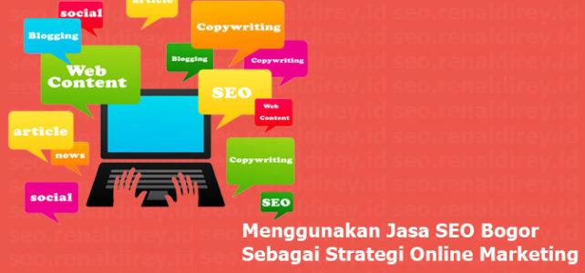 Menggunakan Jasa SEO Bogor Sebagai Strategi Online Marketing